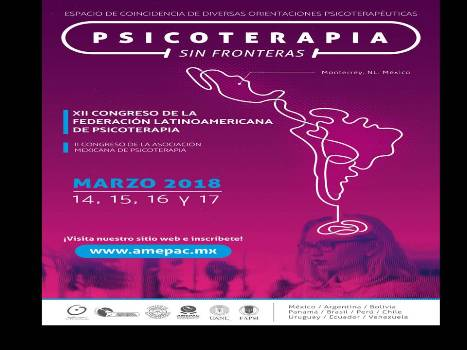 XII Congreso Latinoamericano De Psicoterapia. Psicoterapia Sin Frontera. Monterrey- México Marzo 14 Al 17 2018